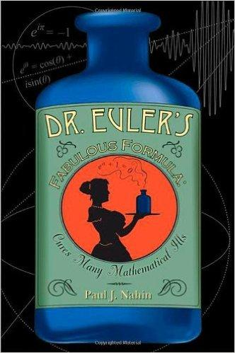 Dr. Euler's Fabulous Formula Cures Many Mathematical Ills cover